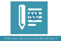 them bai viet moi cho wordress 5 Gutenberg