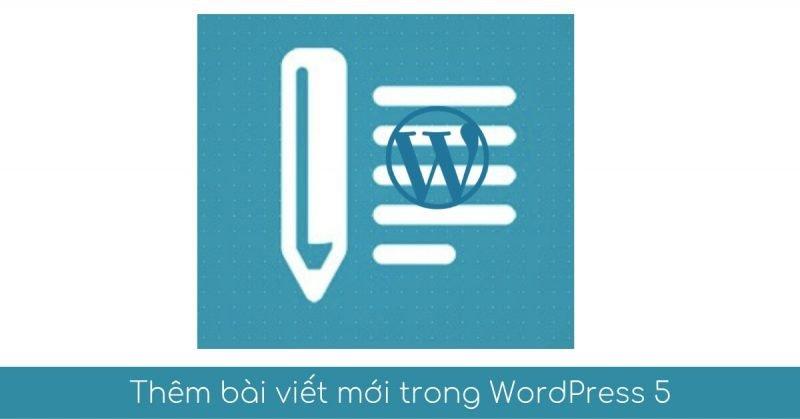 them bai viet moi cho wordress 5 Gutenberg